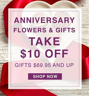 Anniversary Flowers & Gifts. Take $10 off Gifts $69.95 and up. Shop Now.